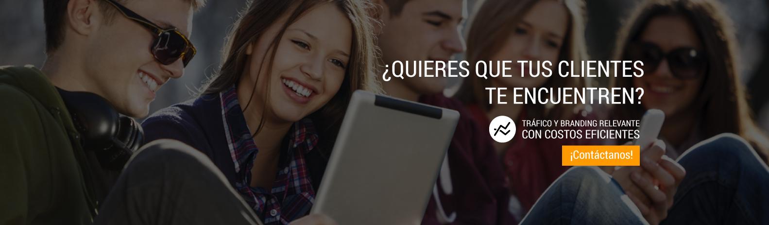 TRÁFICO Y BRANDING RELEVANTE CON COSTOS EFICIENTES Campañas en redes sociales, Google, email marketing, SEO enfocadas al incremento de tráfico a portales